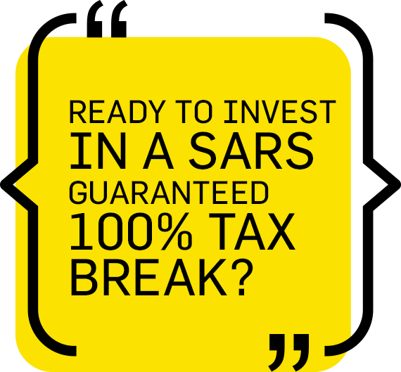 Ready to invest in a SARS guaranteed 100% Tax Break?